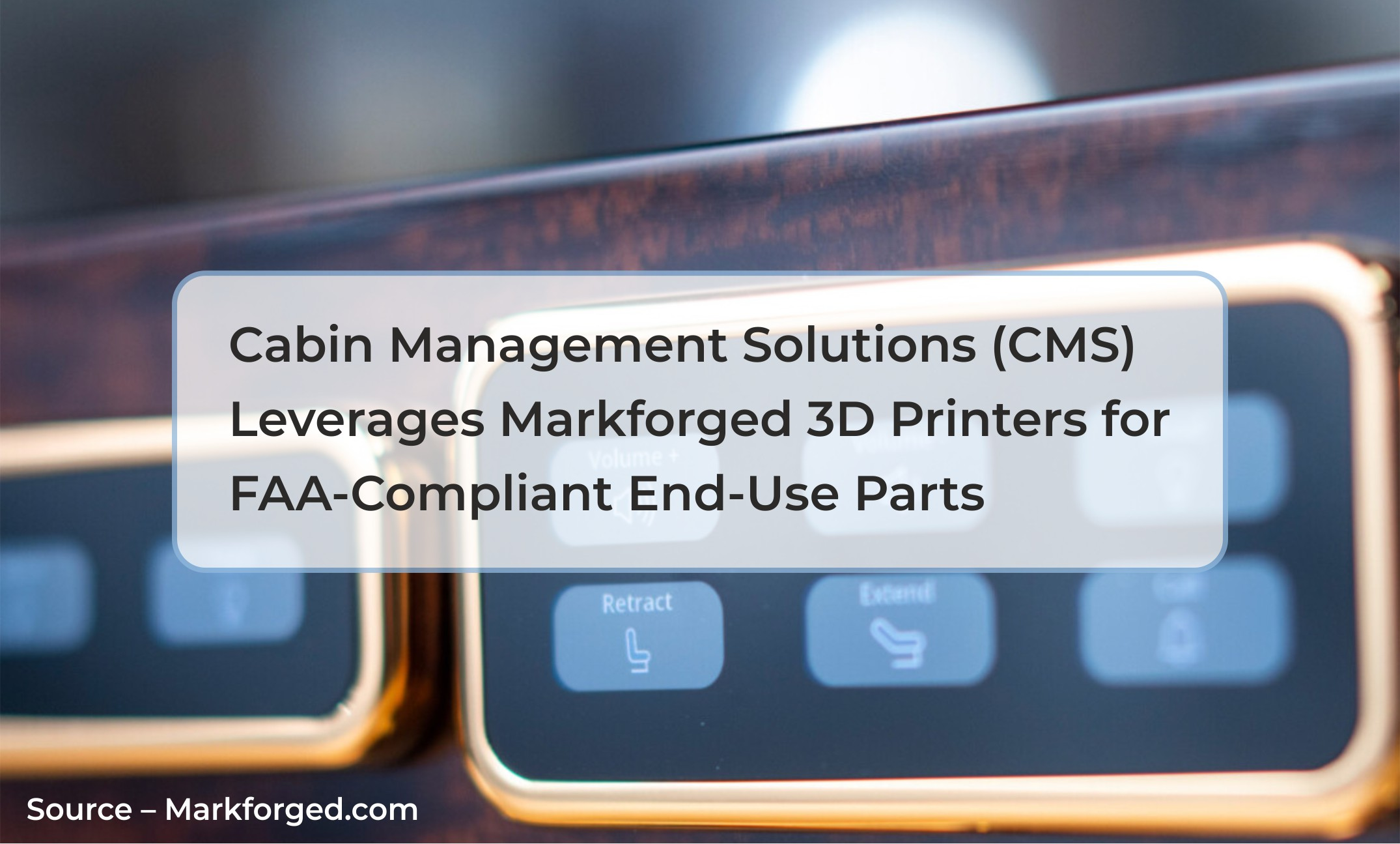 Cabin Management Solutions (CMS) leverages Markforged 3D Printers for FAA-Compliant End-Use Parts